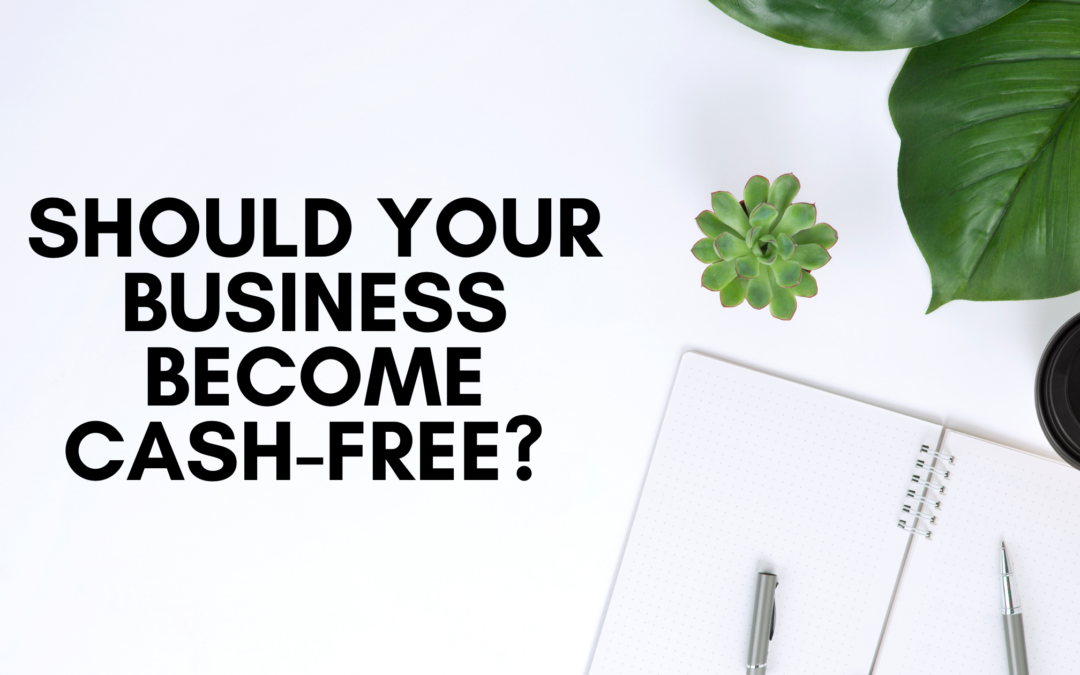 Should Your Business Become Cash-Free?